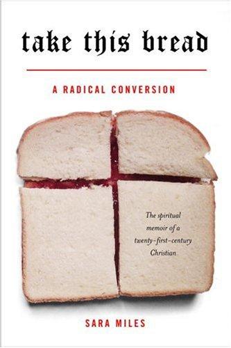 Take This Bread: A Radical Conversion 9780345486929