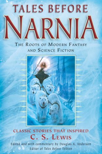 Tales Before Narnia: The Roots of Modern Fantasy and Science Fiction 9780345498908