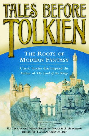 Tales Before Tolkien: The Roots of Modern Fantasy 9780345458544