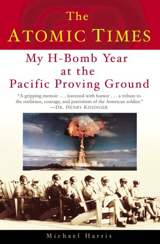 The Atomic Times: My H-Bomb Year at the Pacific Proving Ground 9780345481542