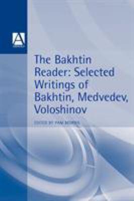 The Bakhtin Reader: Selected Writings of Bakhtin, Medvedev, Voloshinov 9780340592670