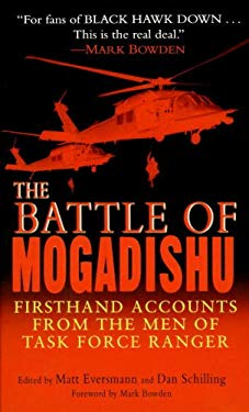 The Battle of Mogadishu: Firsthand Accounts from the Men of Task Force Ranger 9780345466686