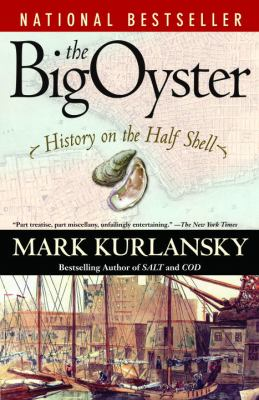 The Big Oyster: History on the Half Shell 9780345476395