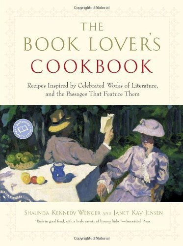The Book Lover's Cookbook: Recipes Inspired by Celebrated Works of Literature, and the Passages That Feature Them 9780345465467