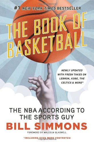 The Book of Basketball: The NBA According to the Sports Guy 9780345520104