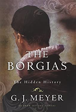 The Borgias: The Hidden History 9780345526915