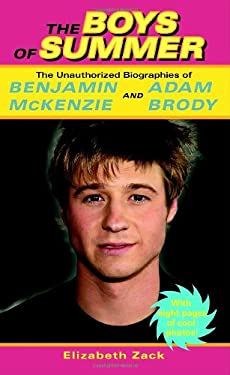 The Boys of Summer: The Unauthorized Biographies of Benjamin McKenzie and Adam Brody 9780345479471