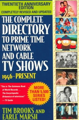 The Complete Directory to Prime Time Network and Cable TV Shows: 1946-Present 9780345429230