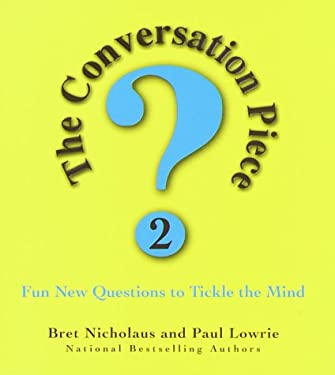 The Conversation Piece 2: Fun New Questions to Tickle the Mind 9780345438669