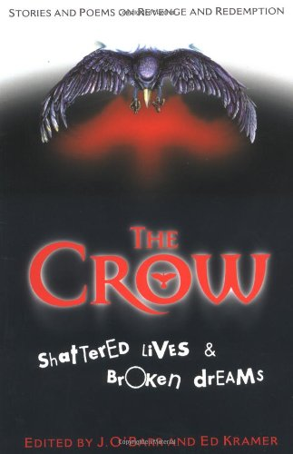 The Crow: Shattered Lives & Broken Dreams 9780345417121