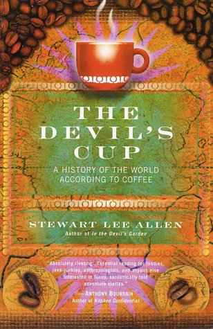 The Devil's Cup: A History of the World According to Coffee 9780345441492