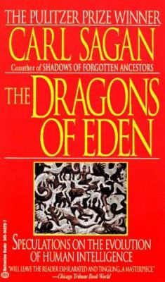 The Dragons of Eden: Speculations on the Evolution of Human Intelligence 9780345346292