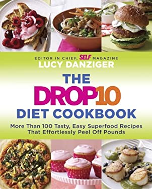 The Drop 10 Diet Cookbook: 100 Tasty, Easy Recipes That Effortlessly Peel Off Pounds 9780345531667