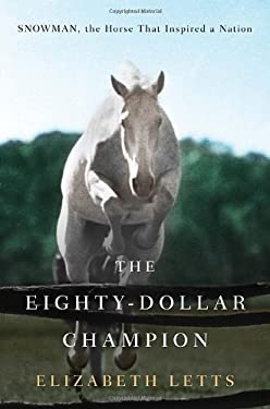 The Eighty-Dollar Champion: Snowman, the Horse That Inspired a Nation 9780345521088
