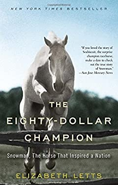 The Eighty-Dollar Champion: Snowman, the Horse That Inspired a Nation 9780345521095