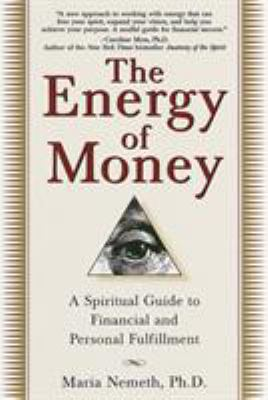 The Energy of Money: A Spiritual Guide to Financial and Personal Fulfillment 9780345434975
