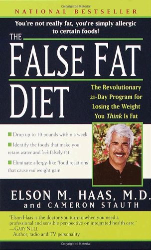 The False Fat Diet: The Revolutionary 21-Day Program for Losing the Weight You Think Is Fat 9780345443151