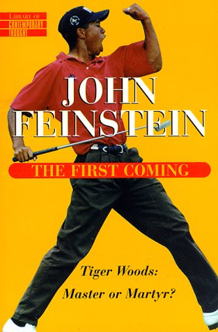 The First Coming: Tiger Woods, Master or Martyr 9780345422866