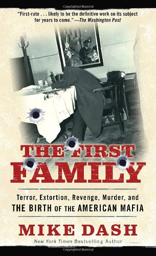 The First Family: Terror, Extortion, Revenge, Murder and the Birth of the American Mafia 9780345523570