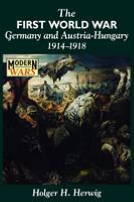 The First World War: Germany and Austria-Hungary, 1914-1918 9780340573488