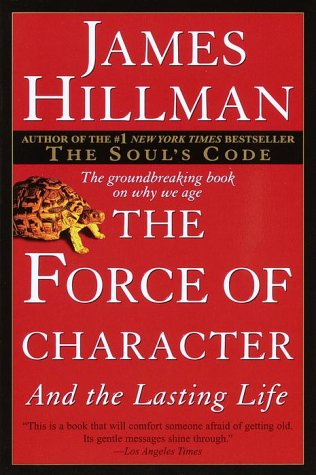 The Force of Character: And the Lasting Life 9780345424051