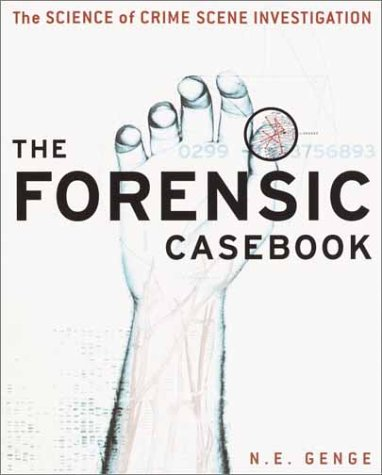 The Forensic Casebook: The Science of Crime Scene Investigation 9780345452030