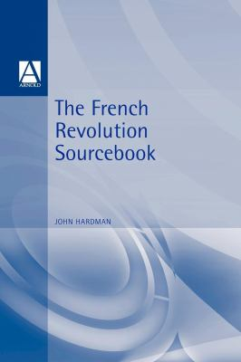 The French Revolution Sourcebook 9780340719831