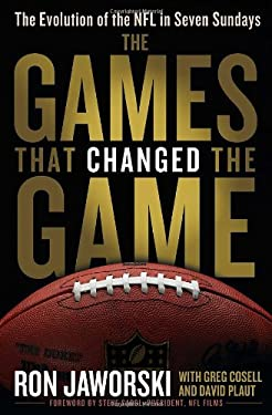 The Games That Changed the Game: The Evolution of the NFL in Seven Sundays 9780345517951