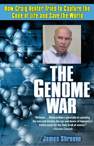 The Genome War: How Craig Venter Tried to Capture the Code of Life and Save the World 9780345433749