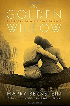 The Golden Willow: The Story of a Lifetime of Love 9780345511027