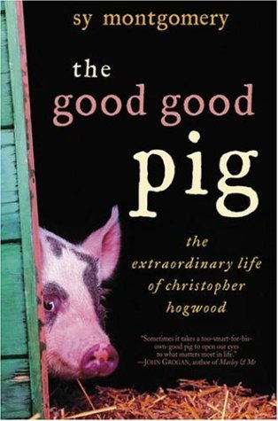 The Good Good Pig: The Extraordinary Life of Christopher Hogwood 9780345481375