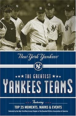 The Greatest Yankees Teams: New York Yankees 9780345481054