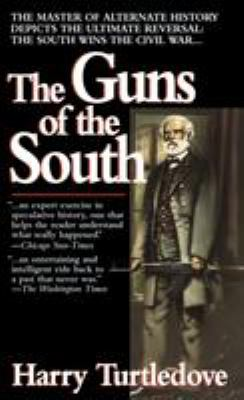 The Guns of the South: A Novel of the Civil War 9780345384683