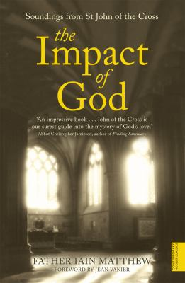 The Impact of God: Soundings from St. John of the Cross 9780340612576