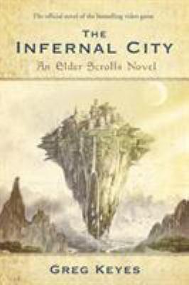 The Infernal City: An Elder Scrolls Novel 9780345508010