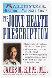 The Joint Health Prescription: 8 Weeks to Stronger, Healthier, Younger Joints