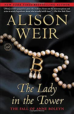 The Lady in the Tower: The Fall of Anne Boleyn 9780345453228