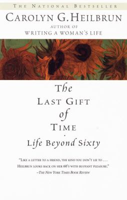 The Last Gift of Time: Life Beyond Sixty 9780345422958