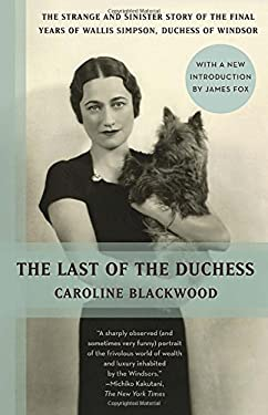 The Last of the Duchess: The Strange and Sinster Story of the Final Years of Wall Simpson, Duchess of Windsor 9780345802637