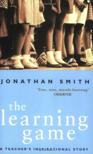 The Learning Game: A Teacher's Inspirational Story 9780349113883