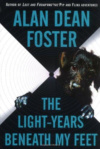 The Light-Years Beneath My Feet - Foster, Alan Dean