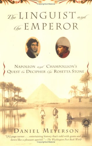 The Linguist and the Emperor: Napoleon and Champollion's Quest to Decipher the Rosetta Stone 9780345448729