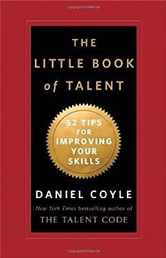 The Little Book of Talent: 52 Tips for Improving Your Skills 9780345530257