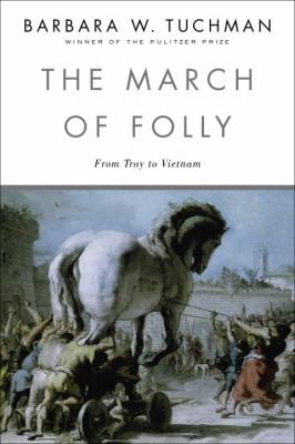 The March of Folly: From Troy to Vietnam 9780345308238