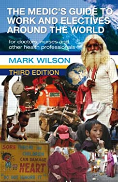 The Medic's Guide to Work and Electives Around the World 9780340945810