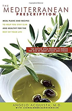 The Mediterranean Prescription: Meal Plans and Recipes to Help You Stay Slim and Healthy for the Rest of Your Life 9780345479242