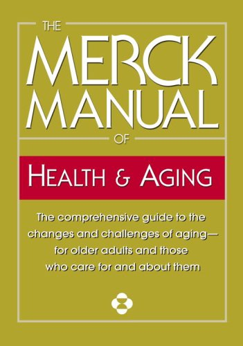 The Merck Manual of Health & Aging: The Comprehensive Guide to the Changes and Challenges of Aging-For Older Adults and Those Who Care for and about T 9780345482747
