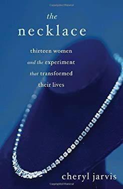 The Necklace: Thirteen Women and the Experiment That Transformed Their Lives 9780345500717