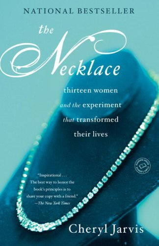 The Necklace: Thirteen Women and the Experiment That Transformed Their Lives 9780345500724