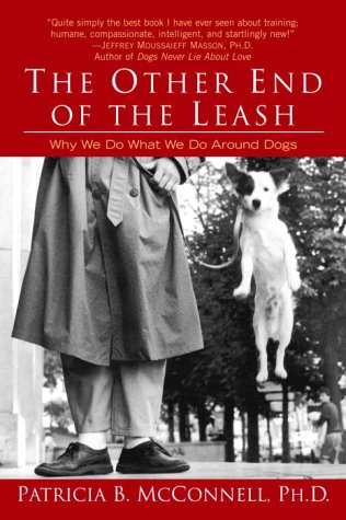 The Other End of the Leash: Why We Do What We Do Around Dogs 9780345446787